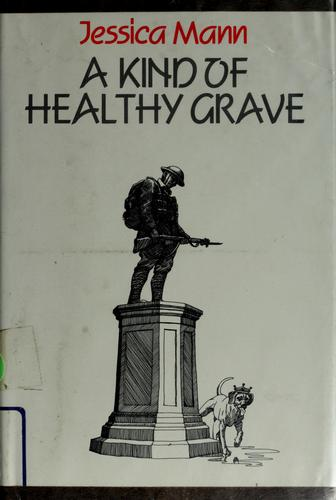 A kind of healthy grave by Jessica Mann