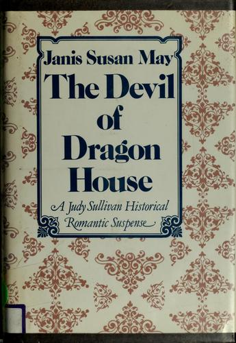 The devil of Dragon House by Janis Susan May