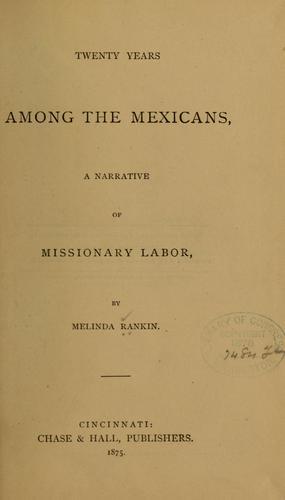 Twenty years among the Mexicans.