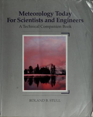 Meteorology today for scientists and engineers by Roland B. Stull