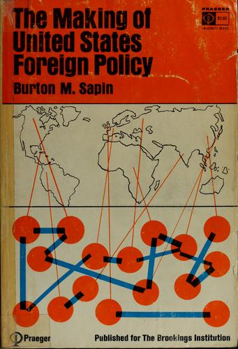 The making of United States foreign policy