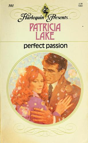 Perfect passion by Patricia Lake