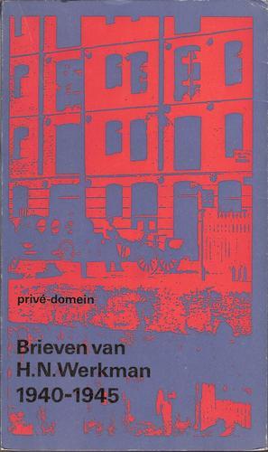 Brieven van H.N. Werkman 1940-1945.