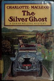 The Silver Ghost: A Sarah Kelling Mystery
