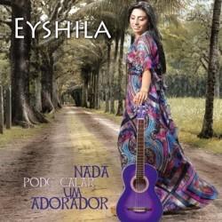 Eyshila - Nada pode calar um adorador