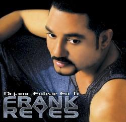 Frank Reyes - Contigo o Sin Ti