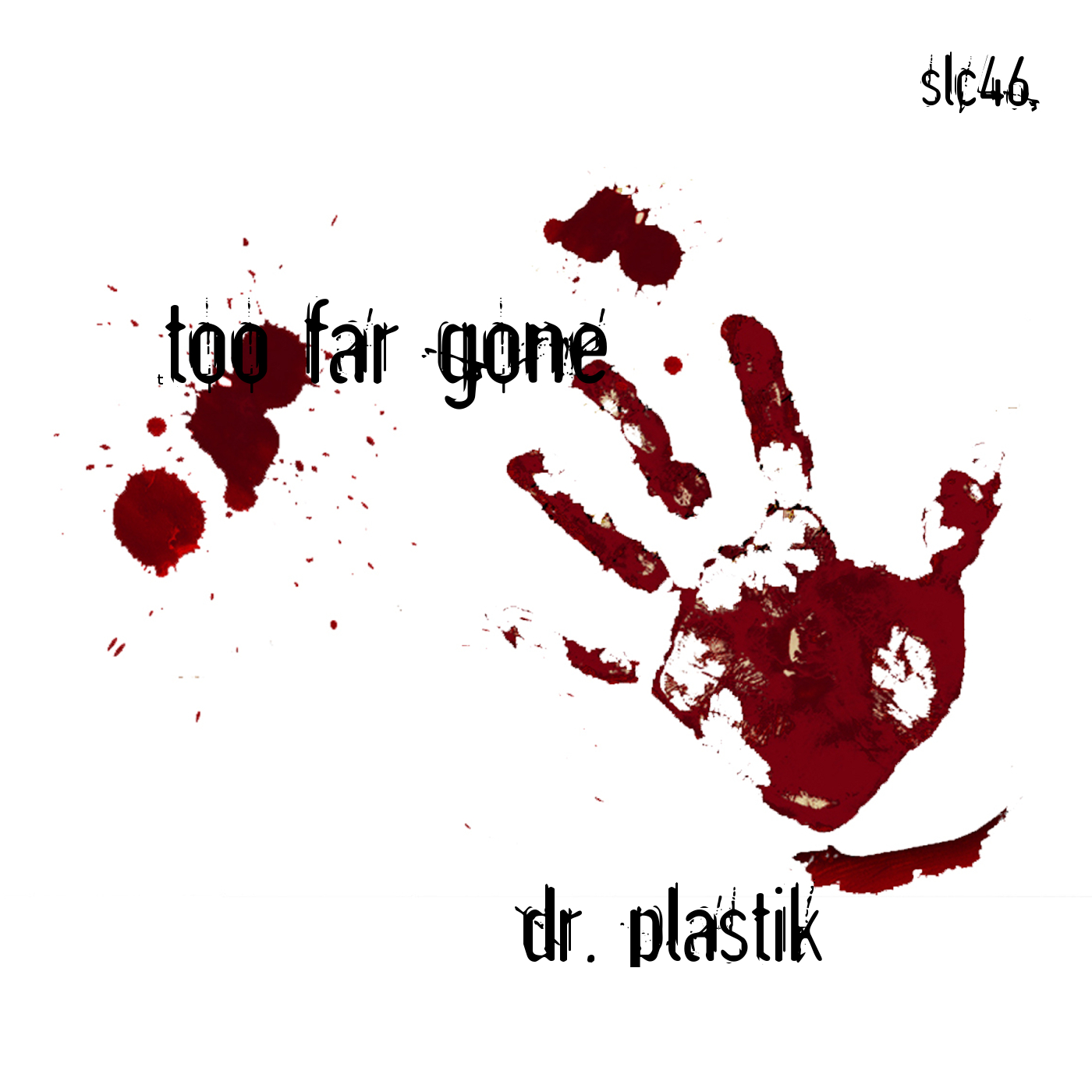 Dr. Plastik – Too Far Gone EP