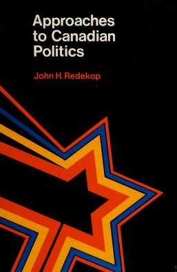 Cover of: Approaches to Canadian politics | editor, John H. Redecop
