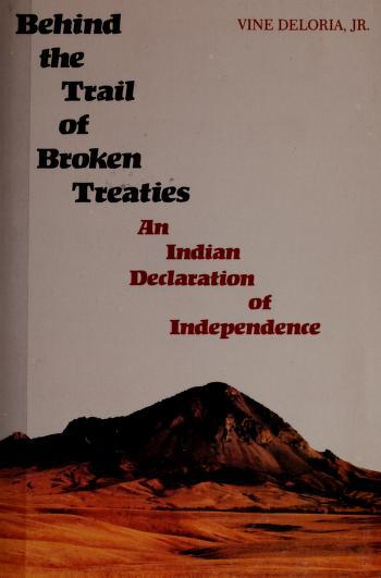 Behind the trail of broken treaties by Vine Deloria