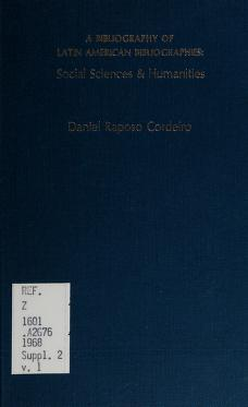 Cover of: A bibliography of Latin American bibliographies--social sciences & humanities supplementing the original works by Arthur E. Gropp. | Daniel Raposo Cordeiro