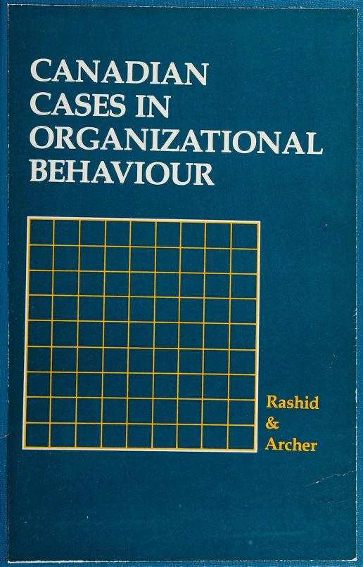 Canadian cases in organizational behaviour by S. Anwar Rashid