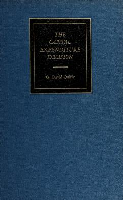 Cover of: The capital expenditure decision | G. David Quirin