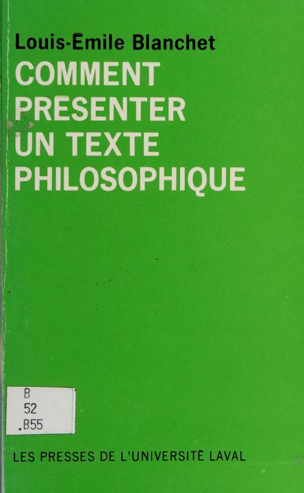 Comment présenter un texte philosophique by Louis-Emile Blanchet