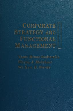 Cover of: Corporate strategy and functional management | Yezdi H. Godiwalla