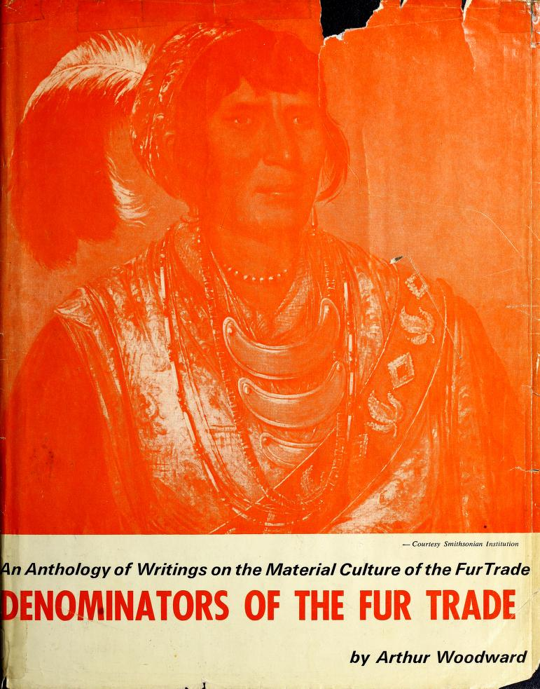 The denominators of the fur trade by Woodward, Arthur