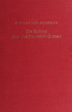 Cover of: Die summa über das Decretum Gratiani | Stephan Von Doornick
