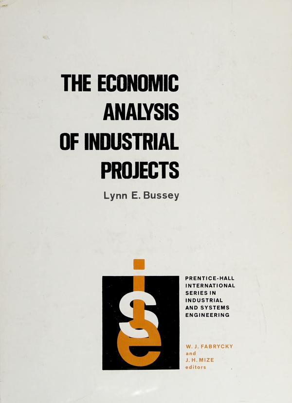 The economic analysis of industrial projects by Lynn E. Bussey