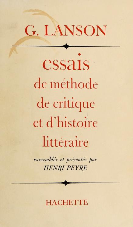 Essais de me thode, de critique et d'histoire litte raire by Lanson, Gustave