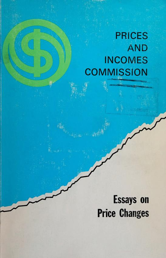 Essays on price changes in Canada by prepared for the Prices and Incomes Commission by J. G. Cragg [and others.