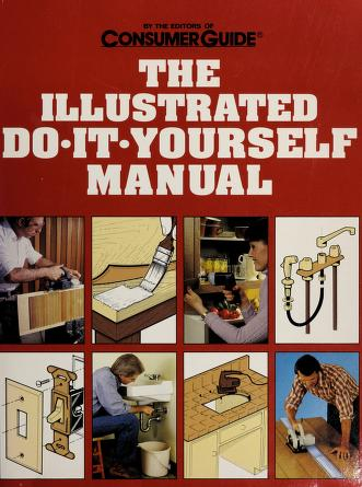 Cover of: The Illustrated Do It Yourself Manual | Consumer Guide