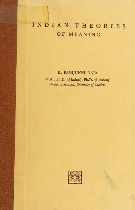 Indian theories of meaning by K. Kunjunni Raja