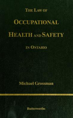 Cover of: The law of occupational health and safety in Ontario | Grossman, Michael