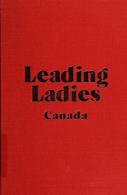Leading ladies, Canada by Jean MacKay Bannerman