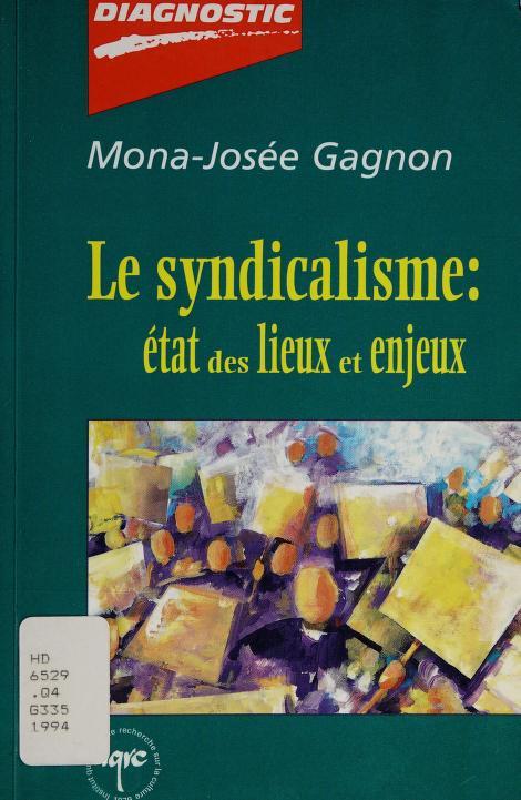 Le syndicalisme by Mona-Josée Gagnon