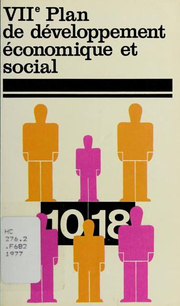 Cover of: Le VIIe (i.e. septième) plan de développement économique et social   France. Commissariat général du plan d'équipement et de la productivité.