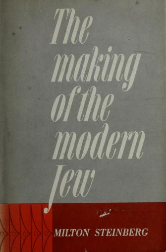 The making of the modern Jew by Steinberg, Milton
