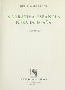 Cover of: Narrativa española fuera de España, 1939-1961   José R. Marra-López