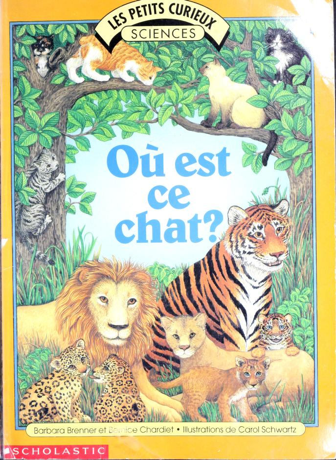 Ou Est Ce Chat? (Petits Curieux. Science) by Barbara Brenner, Bernice Chardiet, Carol Schwartz