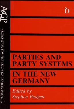 Cover of: Parties and party systems in the new Germany | edited by Stephen Padgett.