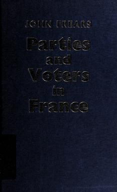 Cover of: Parties and voters in France   J. R. Frears