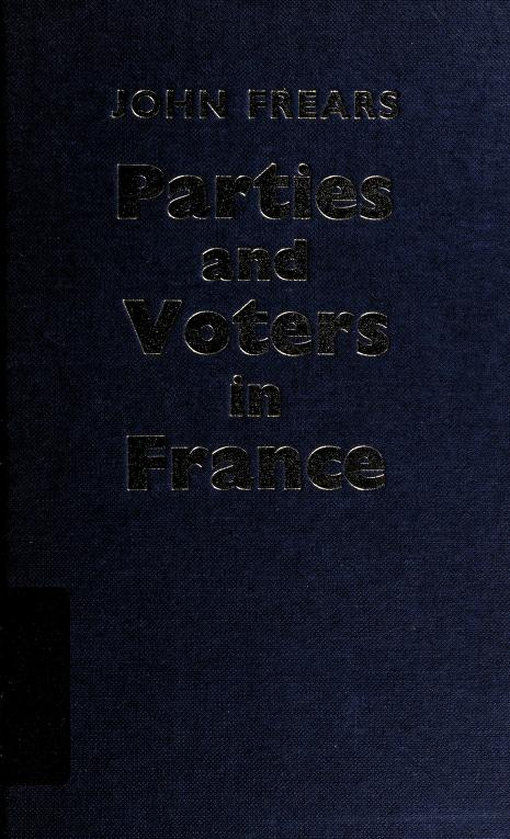 Parties and voters in France by J. R. Frears