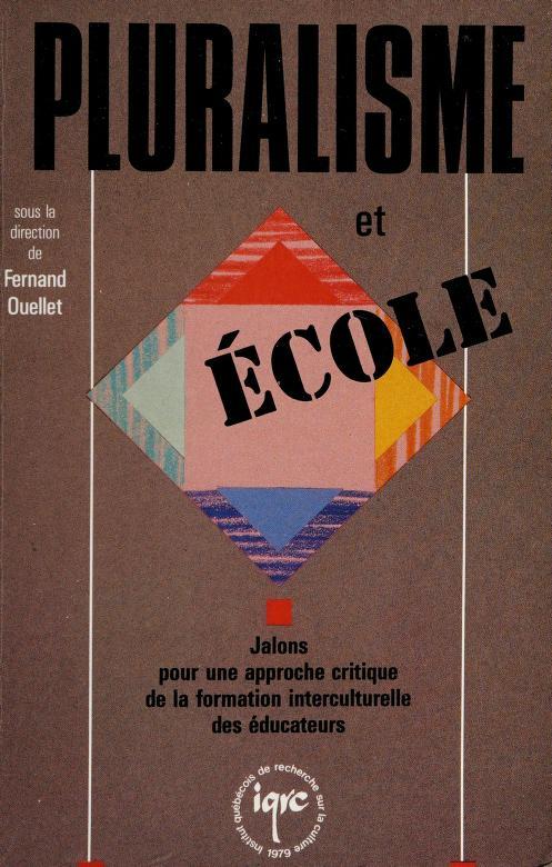 Pluralisme et école by [sous la direction de Fernand Ouellet].