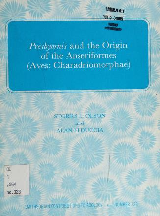 Cover of: Presbyornis and the origin of the Anseriformes (Aves, Charadriomorphae) | Storrs L. Olson