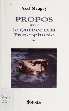Cover of: Propos sur le Québec et la francophonie   Axel Maugey