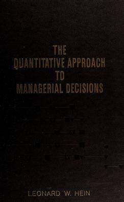 Cover of: The quantitative approach to managerial decisions | Leonard W. Hein