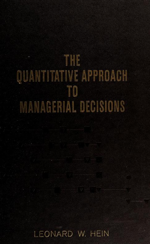 The quantitative approach to managerial decisions by Leonard W. Hein