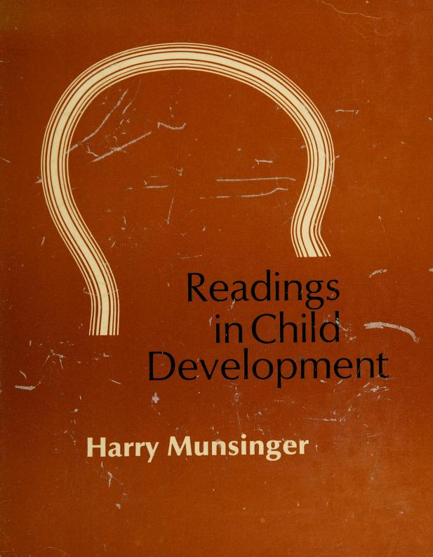 Readings in child development by edited by Harry Munsinger.
