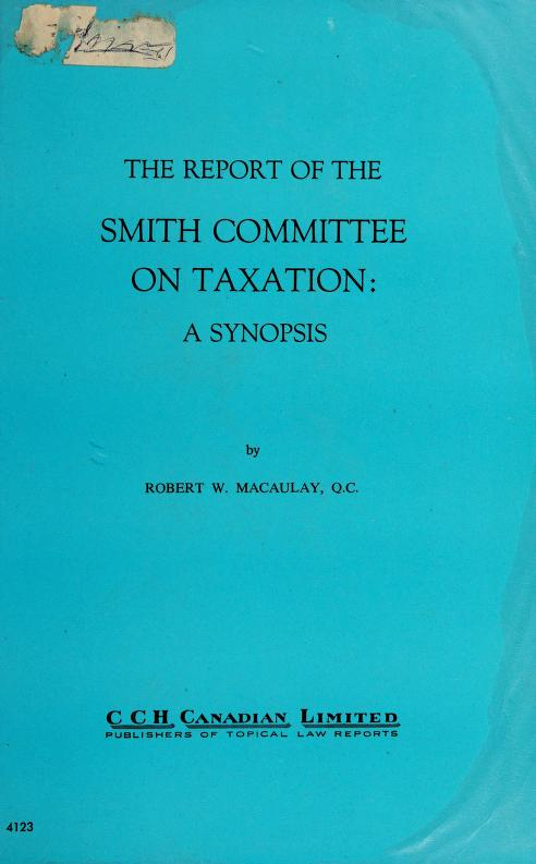 The report of the Smith Committee on Taxation by Robert W. Macaulay