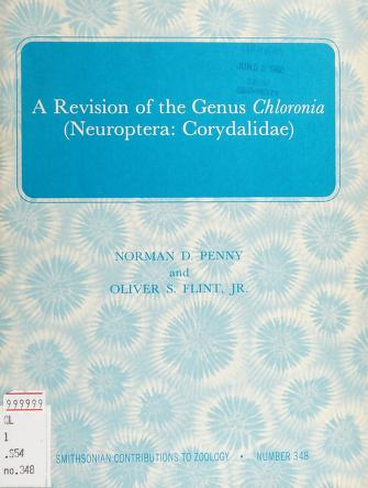 Cover of: A revision of the genus Chloronia (Neuroptera--Corydalidae)   Norman D. Penny