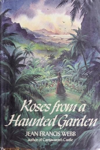 Cover of: Roses from a haunted garden. by Jean Francis Webb