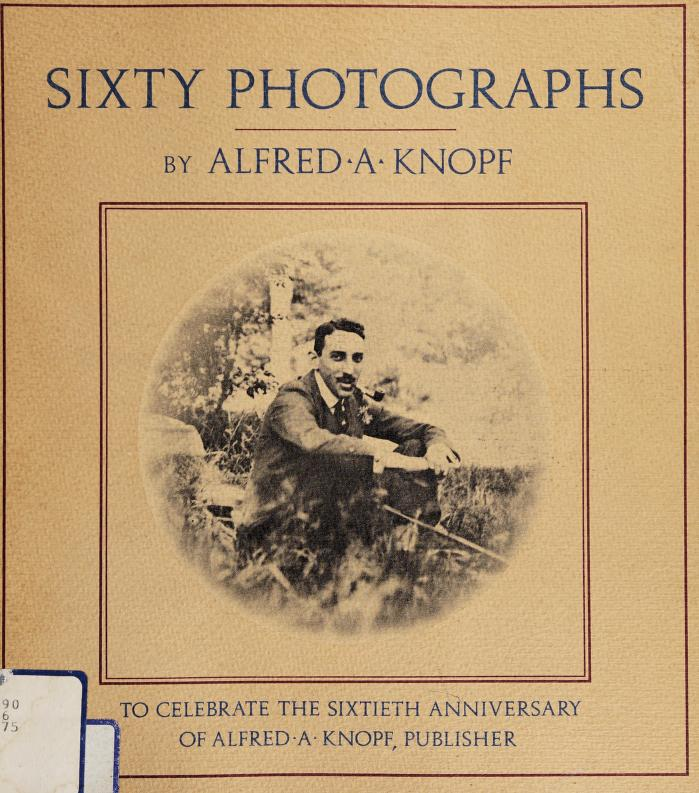 Sixty photographs by Alfred A. Knopf