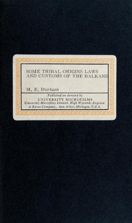 Some tribal origins, laws, and customs of the Balkans by M. E. Durham