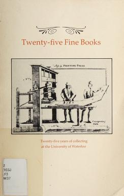 Cover of: Twenty-five fine books at the University of Waterloo | University of Waterloo. Library.