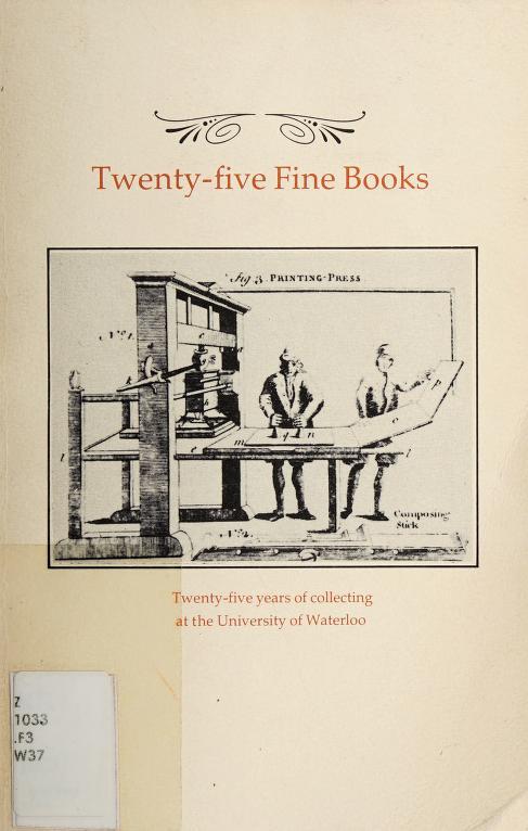 Twenty-five fine books at the University of Waterloo by University of Waterloo. Library.