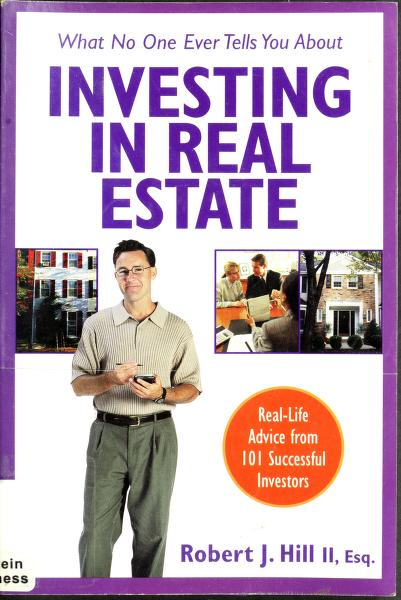 What no one ever tells you about investing in real estate by Robert J. Hill