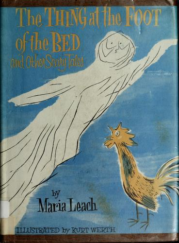 The thing at the foot of the bed by Maria Leach